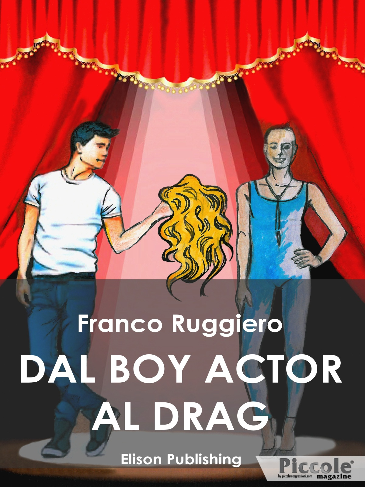 Foto copertina del libro Dal boy actor al drag queen