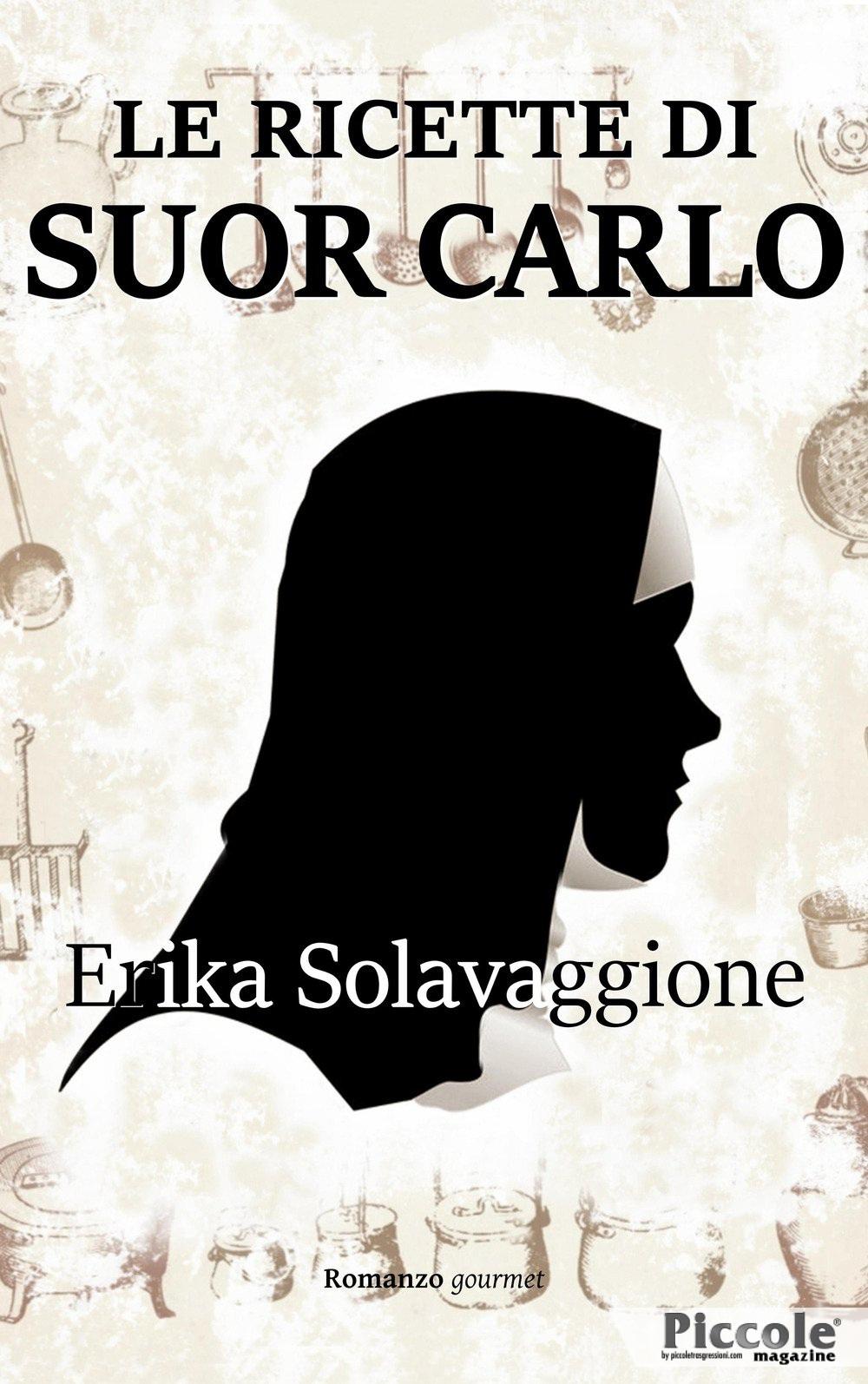 Foto copertina del libro Le ricette di Suor Carlo. Un transgender in convento