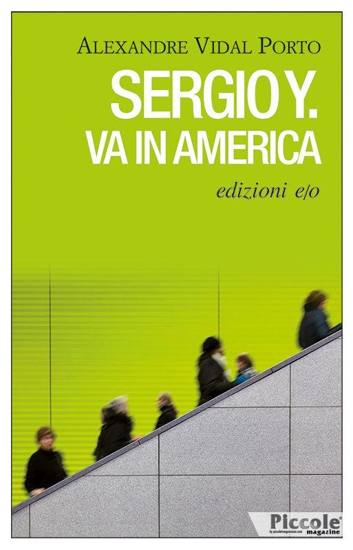 Foto copertina del libro Sergio Y va in america di Alexandre Vidal Porto