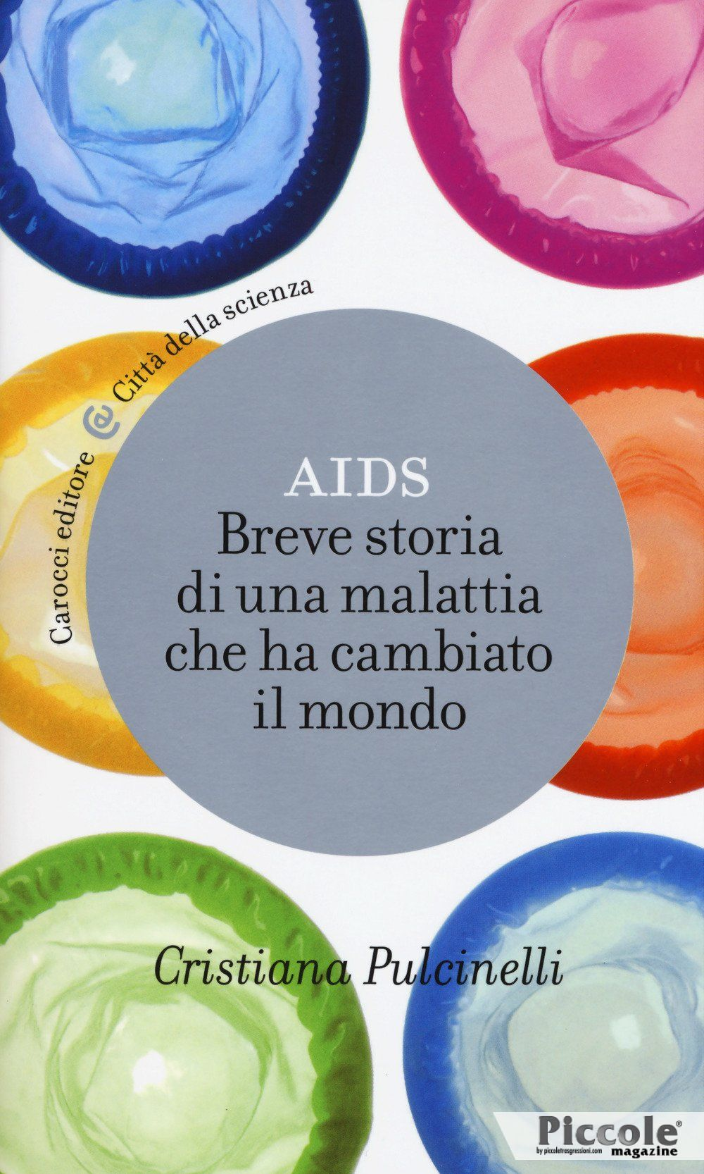 Aids. Breve storia di una malattia che ha cambiato il mondo di Cristiana Pulcinelli