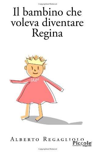 Foto copertina del libro il bambino che voleva diventare Regina