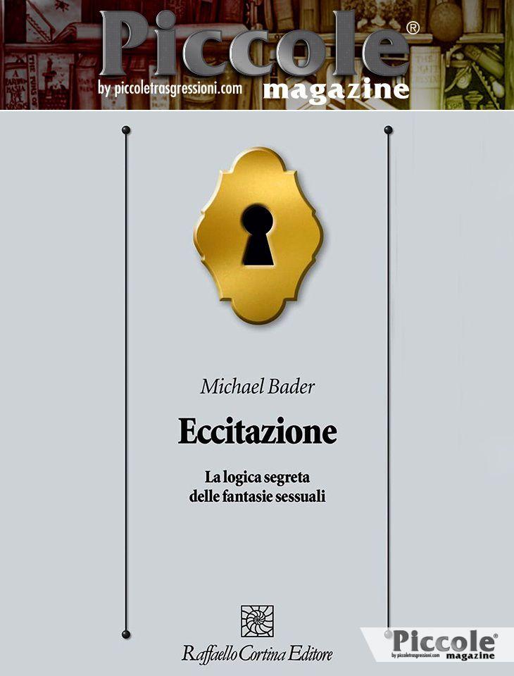 Foto copertina del libro Eccitazione La logica segreta delle fantasie sessuali di Michael Bader