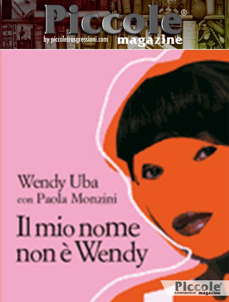 Foto copertina del libro Il mio nome non è Wendy di Wendy Uba