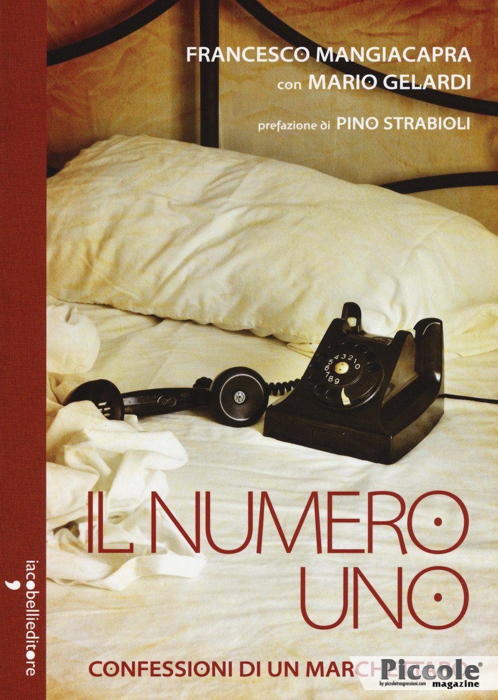 Foto copertina del libro Il numero uno confessioni di un marchettaro di Francesco Mangiacapra