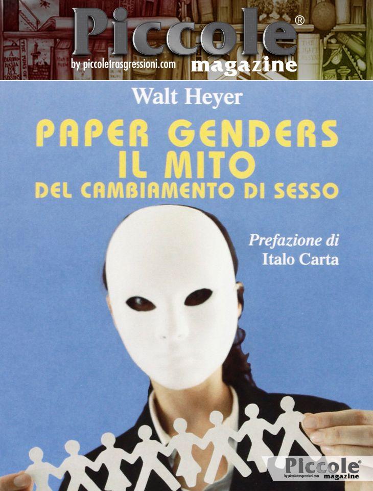 Foto copertina del libro Paper Genders. Il mito del cambiamento di sesso di Walt Heyer