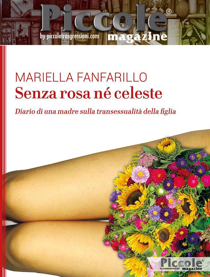 Foto copertina del libro Senza rosa né celeste. Diario di una madre sulla transessualità della figlia di Mariella Fanfarillo